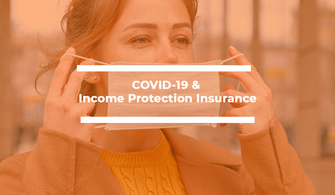 COVID-19 & Income Protection Insurance